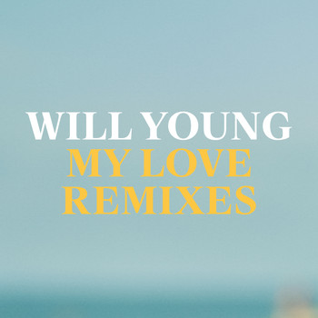 Will Young - My Love - Remixes