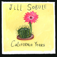 Jill Sobule - California Years (Deluxe Edition) (Explicit)
