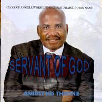 Servant Of God - Amidst His Throne
