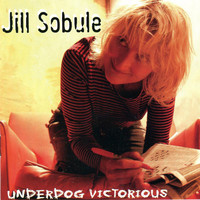Jill Sobule - Underdog Victorious (Deluxe Edition) (Explicit)