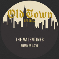 The Valentines - Summer Love: The Old Town 45