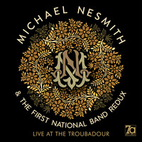 Michael Nesmith & The First National Band Redux - Live at the Troubadour
