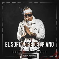 El Software Del Piano - Holla At Ur Boy Mixtape