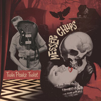 Messer Chups - Twin Peaks Twist EP