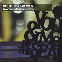 BGM STOCKs - Nature Book Cafe Vol. 5 (Woodwinds Edition)