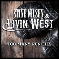 Stine Nilsen & Livin West - Too Many Punshes