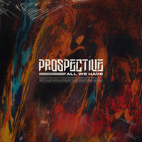 Prospective - All We Have (Explicit)