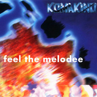 Komakino - Feel the Melodee
