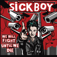 Sickboy - We Will Fight Until We Die