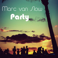Marc Van Slow - Party