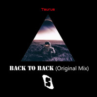 Taurus - Back to Back (Original Mix)