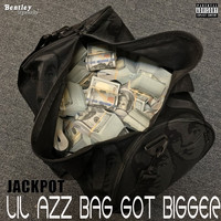 Jackpot - Lil Azz Bag Got Bigger (Explicit)