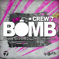Crew 7 - The Bomb (These Sounds Fall into My Mind)