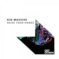 Kid Massive - Raise Your Hands