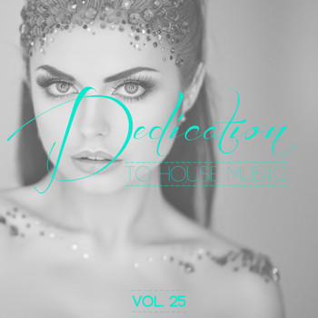 Various Artists - Dedication to House Music, Vol. 25