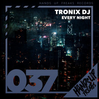 Tronix DJ - Every Night