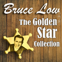 Bruce Low - The Golden Star Collection