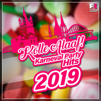 Various Artists - Kölle Alaaf! Karneval Party Hits 2019 (Explicit)