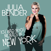 Julia Bender - Ich war noch niemals in New York