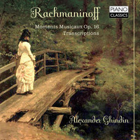 Alexander Ghindin - Rachmaninoff: Moments musicaux, Op. 16, Transcriptions