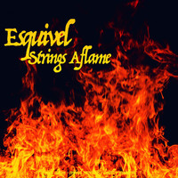 Esquivel - Strings Aflame