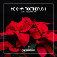 Me & My Toothbrush - Just Release Me