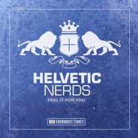Helvetic Nerds - Feel It for You
