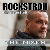 Rockstroh - Kind dieser Stadt (The Mixes)