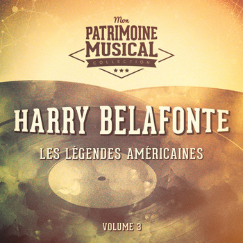 Harry Belafonte - Les légendes américaines : Harry Belafonte, Vol. 3