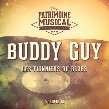 Buddy Guy - Les pionniers du Blues, Vol. 14 : Buddy Guy