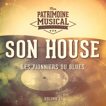 Son House - Les Pionniers Du Blues, Vol. 11: Son House