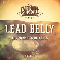 Lead Belly - Les pionniers du Blues, Vol. 7 : Lead Belly