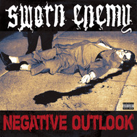 Sworn Enemy - Negative Outlook (Explicit)