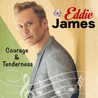 Eddie James - Courage & Tenderness