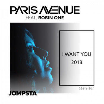 Paris Avenue Feat. Robin One - I Want You 2018