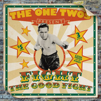 The One Twos / - Fight The Good Fight