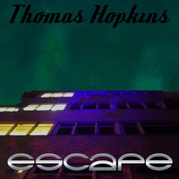 Thomas Hopkins / - Escape