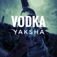 Yaksha - Vodka