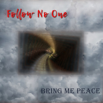 Follow No One - Bring Me Peace