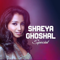 Shreya Ghoshal - Shreya Ghoshal Special