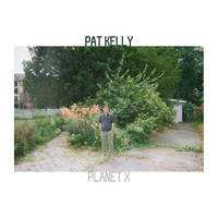 Pat Kelly - Planet X