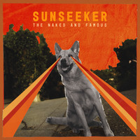 The Naked And Famous - Sunseeker