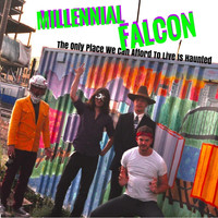 Millennial Falcon - Haunted (The Only Place We Can Afford to Live) (Explicit)