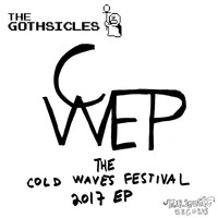 The Gothsicles - The Cold Waves Festival 2017 EP