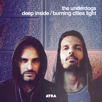 The Underdogs - Deep Inside / Burning Cities Light