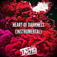 DJ 1truth - Heart Of Darkness (Instrumental) - Single