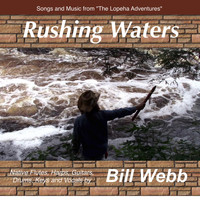 Bill Webb - Rushing Waters