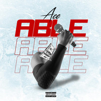 Ace - Able (Explicit)
