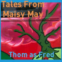Thom as Fred - Tales from Maisy May