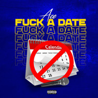 Ace - Fuck A Date (Explicit)